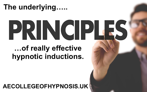 Underlying Principles of a Really Effective Hypnotic Induction