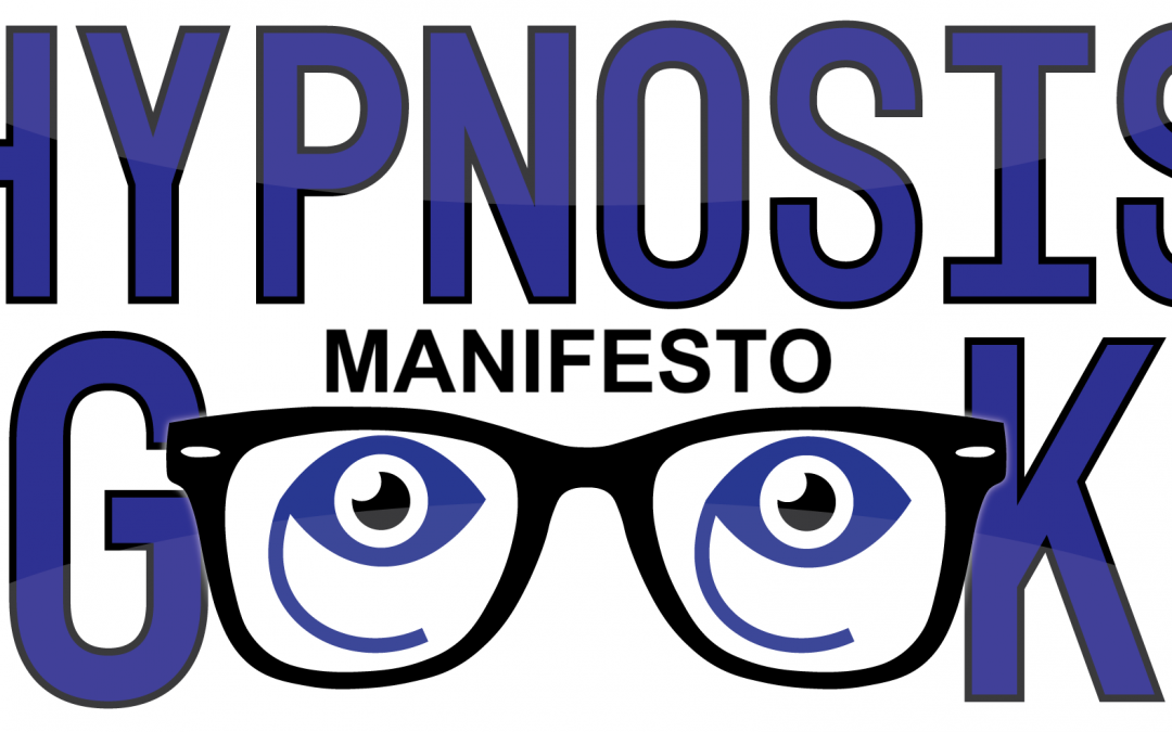 The Hypnosis Geek Manifesto