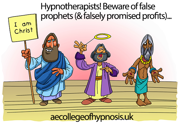 Video: Hypnotherapists! Beware of False Prophets (and falsely promised profits)…