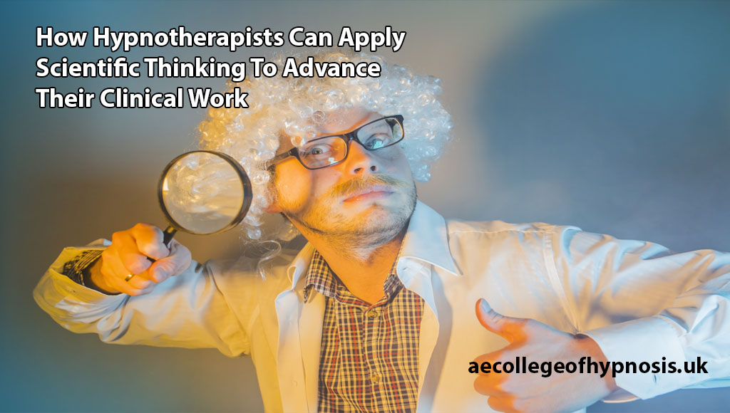 Video: How Hypnotherapists Can Apply Scientific Thinking To Advance Their Clinical Work