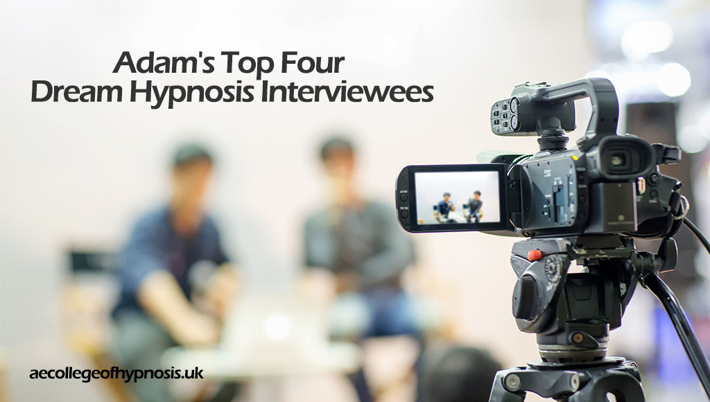 Video : Adam's Top Four Dream Hypnosis Interviewees