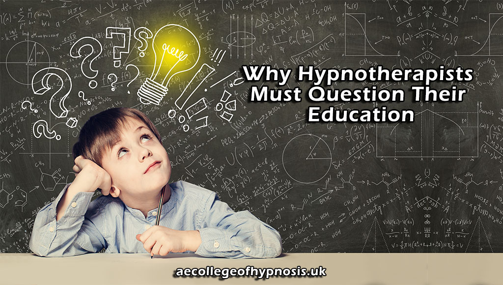 Video : Why Hypnotherapists Must Question Their Education
