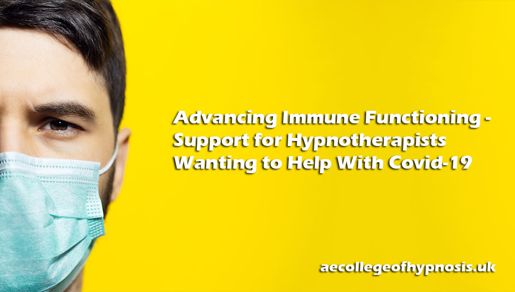Advancing Immune Functioning – Support for Hypnotherapists Wanting to Help With Covid-19