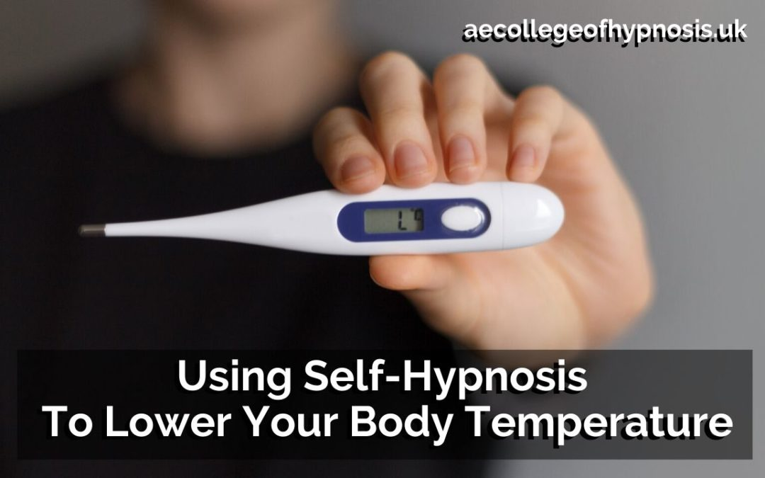 Using Self-Hypnosis To Lower Your Body Temperature