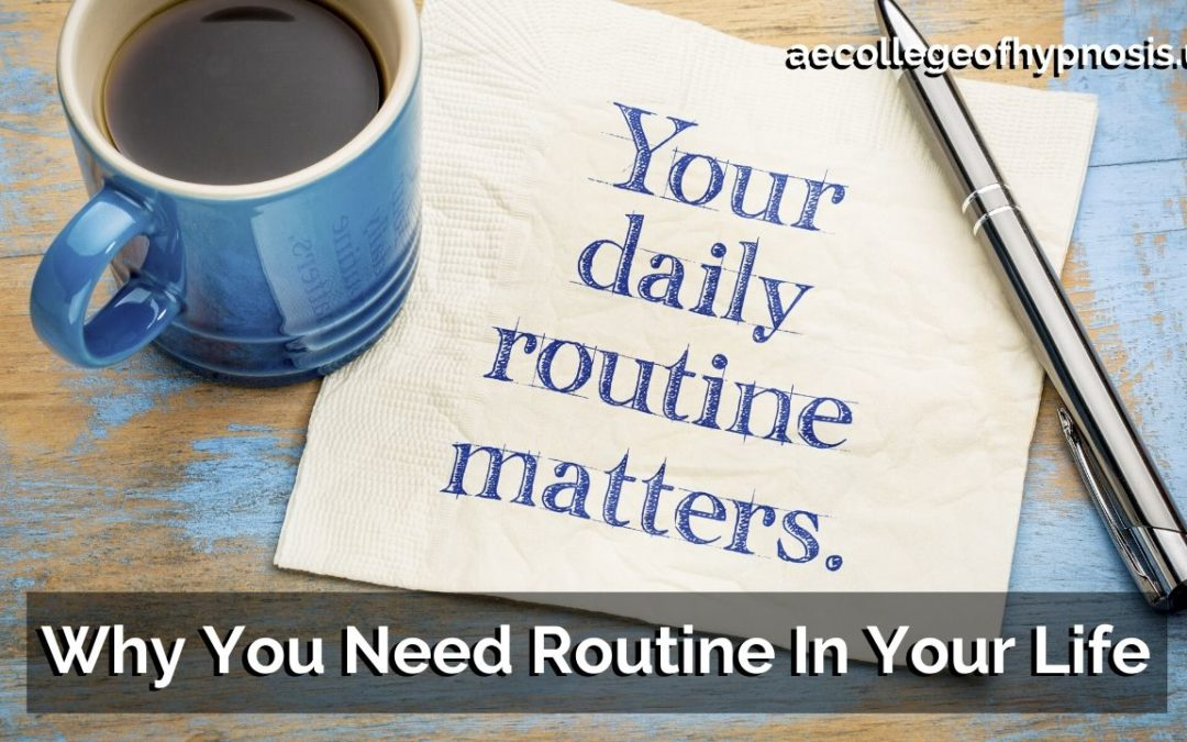 Why You Need Routine In Your Life