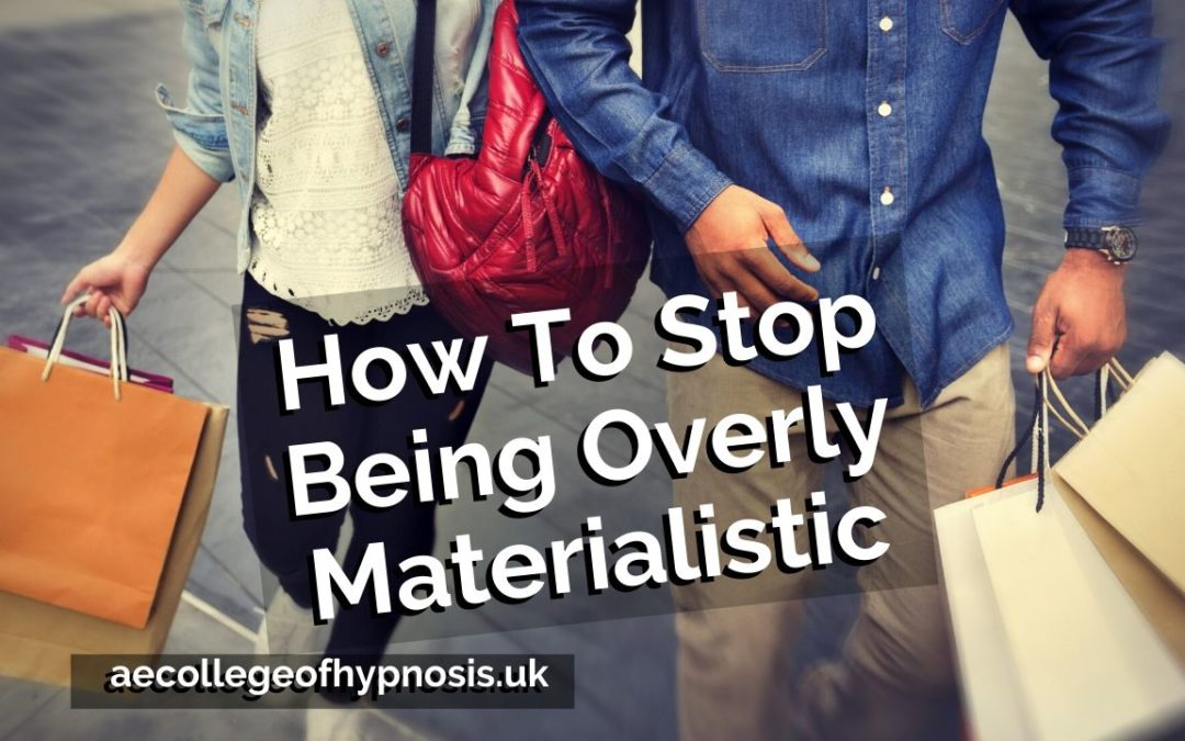 Video: How To Stop Being Overly Materialistic